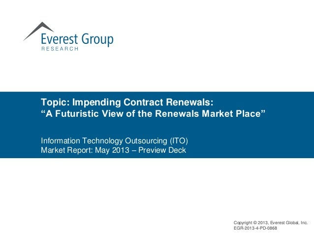 """Topic: Impending Contract Renewals: """"A Futuristic View of the Renewals Market Place"""" Copyright © 2013, Everest Global, Inc..."""