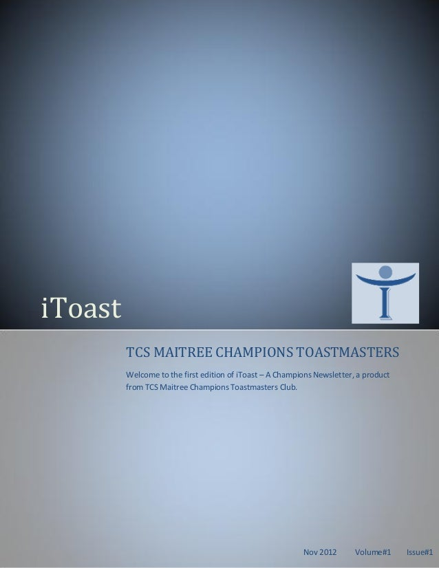 iToast         TCS MAITREE CHAMPIONS TOASTMASTERS         Welcome to the first edition of iToast – A Champions Newsletter,...