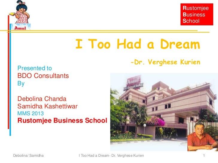 I too had a dream  Dr. Verghese Kurien
