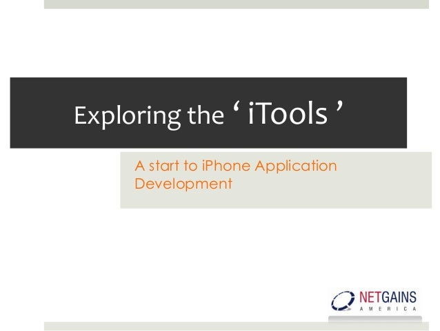 Exploring the ' iTools '     A start to iPhone Application     Development
