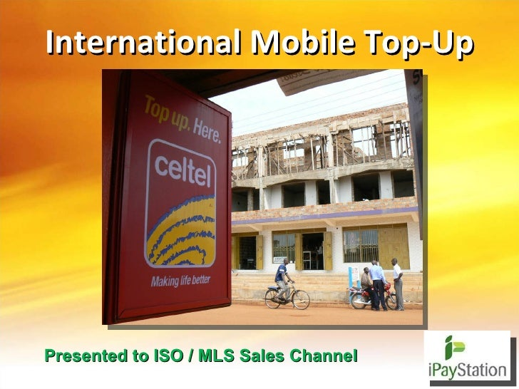International Mobile Top-Up Presented to ISO / MLS Sales Channel