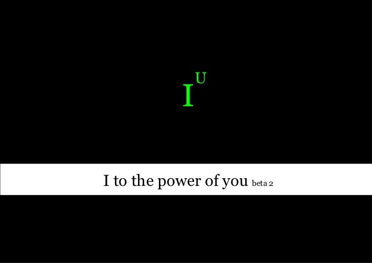 I to the power of you beta 2