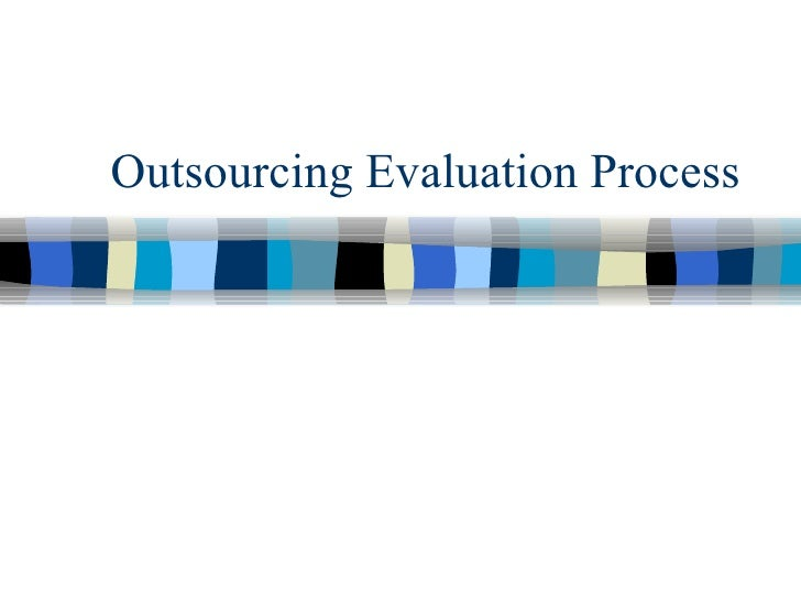 Outsourcing Evaluation Process
