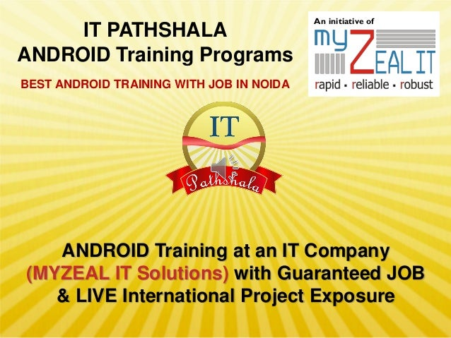 IT PATHSHALA ANDROID Training Programs  An initiative of  BEST ANDROID TRAINING WITH JOB IN NOIDA  ANDROID Training at an ...