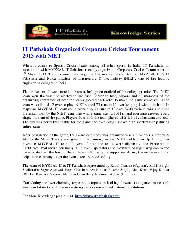 IT Pathshala Organized Corporate Cricket Tournament2013 with NIETWhen it comes to Sports, Cricket leads among all other sp...