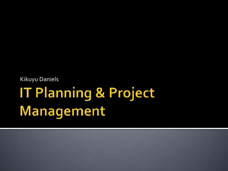 Brief Introduction to IT Planning and Project Management