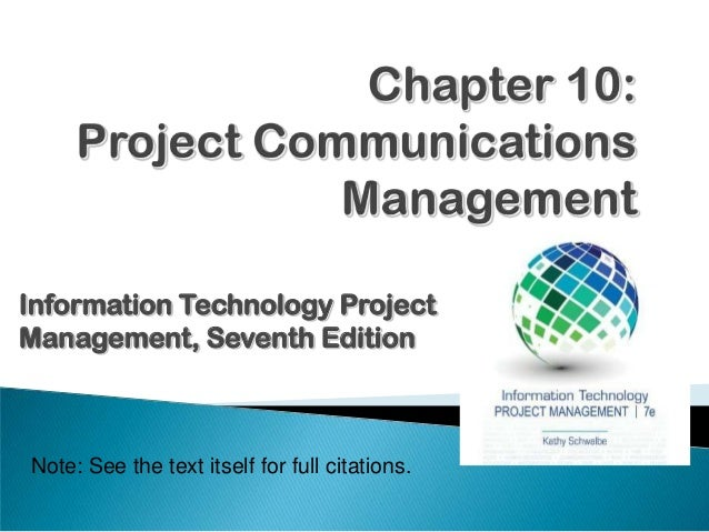 Note: See the text itself for full citations. Information Technology Project Management, Seventh Edition
