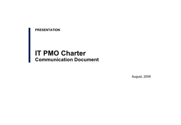 August, 2008 PRESENTATION IT PMO Charter Communication Document