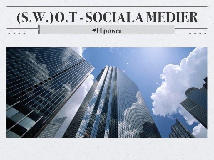 (S.W.)O.T - SOCIALA MEDIER          #ITpower