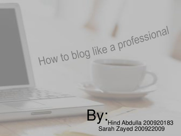 IT presentation (How to blog like a professional)