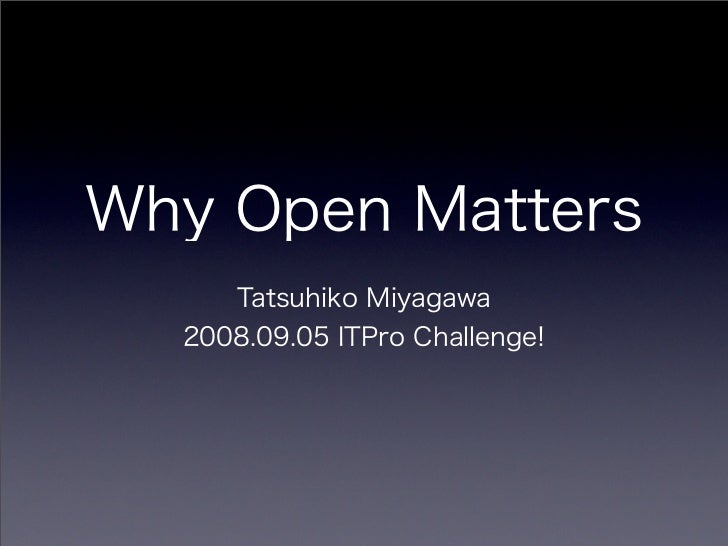 Why Open Matters It Pro Challenge 2008