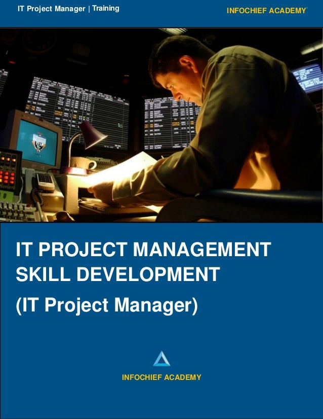 INFOCHIEF ACADEMYIT Project Manager   Training IT PROJECT MANAGEMENT SKILL DEVELOPMENT (IT Project Manager) IT PROJECT MAN...
