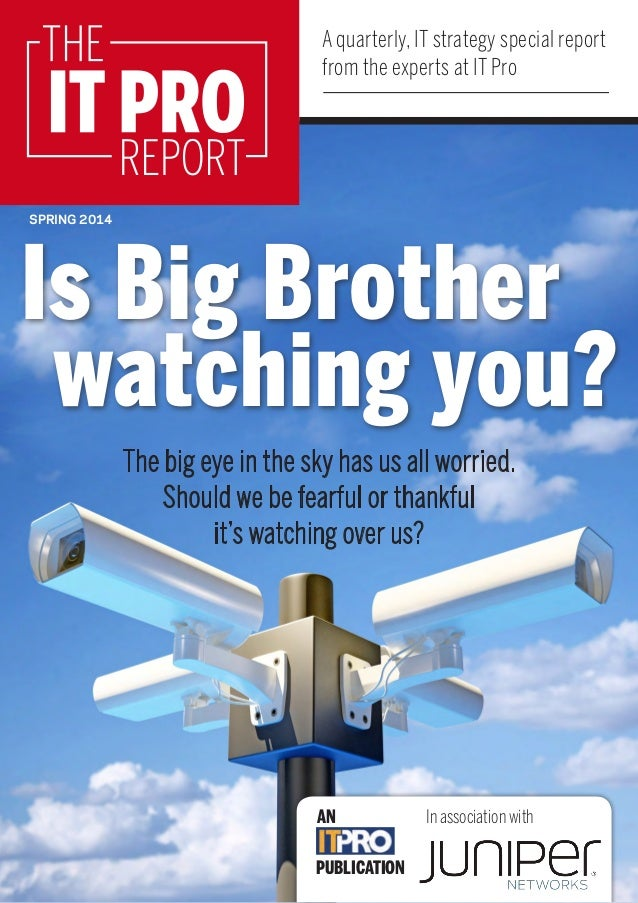 Is Big Brother watching you? IT Pro Strategic Security Report in Association with Juniper Networks