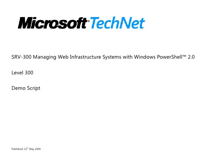 SRV-300 Managing Web Infrastructure Systems with Windows PowerShell™ 2.0  Level 300  Demo Script                th Publish...