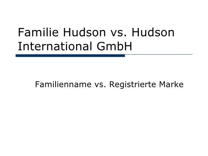 Familie Hudson vs. Hudson International GmbH Familienname vs. Registrierte Marke
