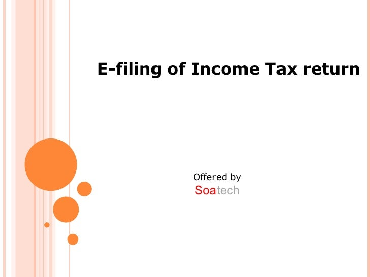 E-filing of Income Tax return Offered by  Soa tech