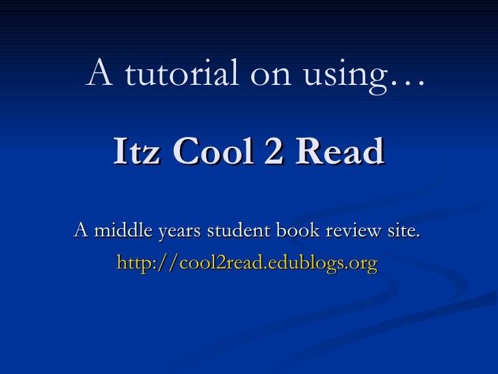 It'S Cool 2 Read Tutorial