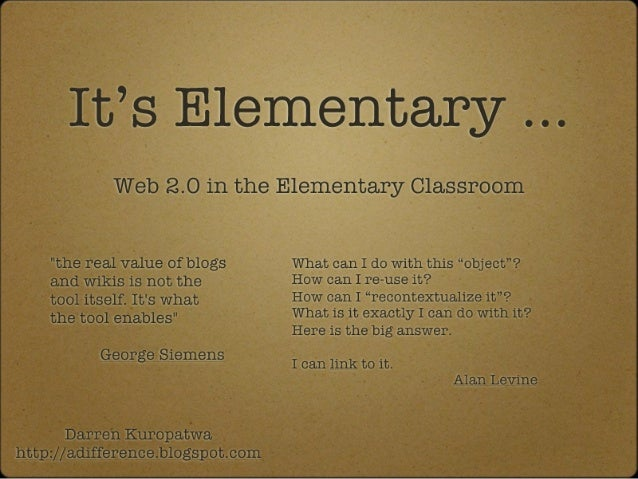 It's Elementary: Web 2.0 in the elementary classroom
