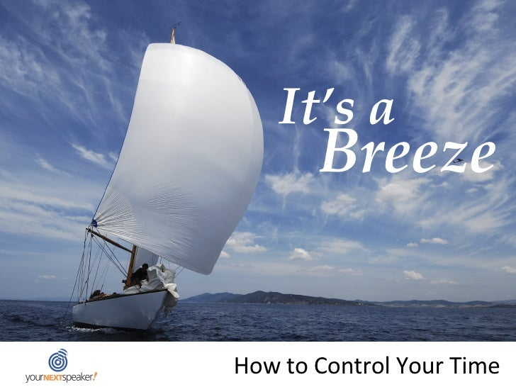 It's a Breeze How to Control Your Time