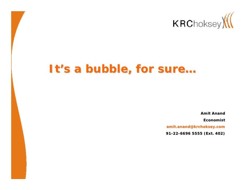 It's a bubble, for sure…                                    Amit Anand                                   Economist        ...
