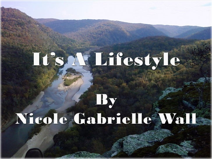 It's a Lifestyle. By Nicole Gabrielle Wall