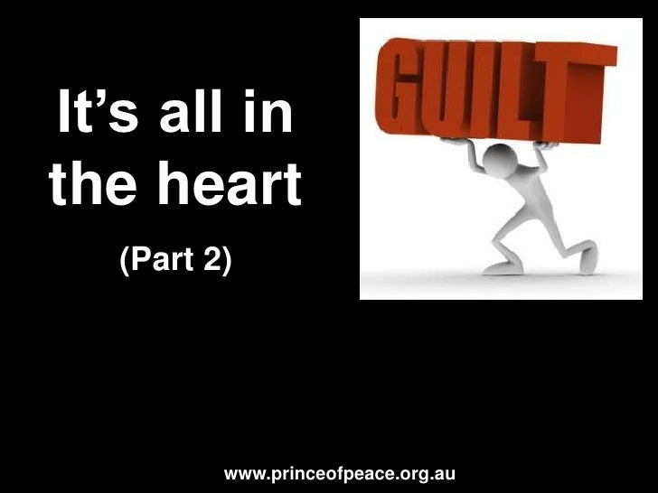 It's all in the heart    (Part 2)               www.princeofpeace.org.au
