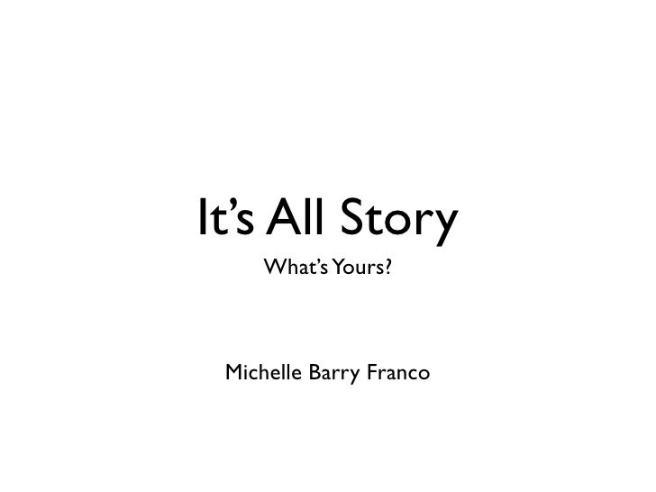 It's All Story     What's Yours?     Michelle Barry Franco