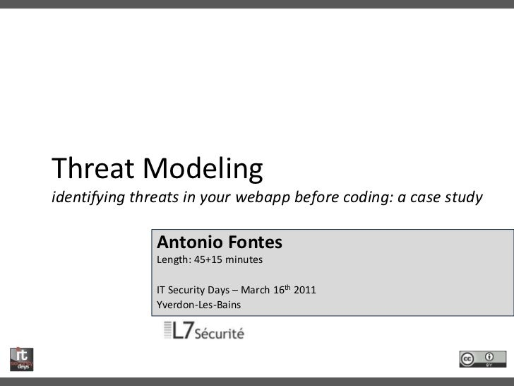 Threat Modelingidentifying threats in your webapp before coding: a case study<br />Antonio FontesLength: 45+15 minutes<br ...