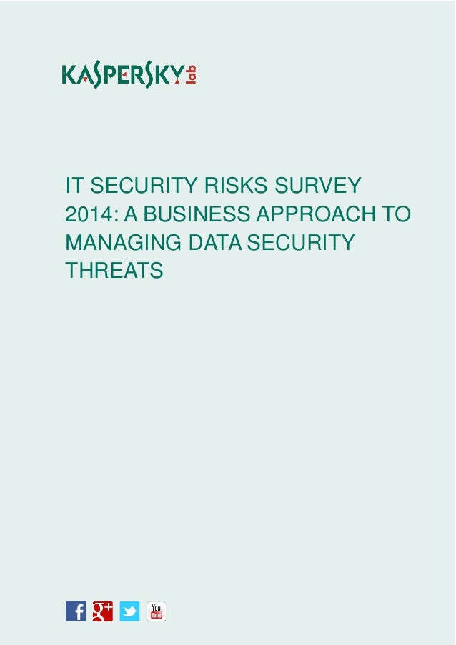 IT SECURITY RISKS SURVEY 2014: A BUSINESS APPROACH TO MANAGING DATA SECURITY THREATS