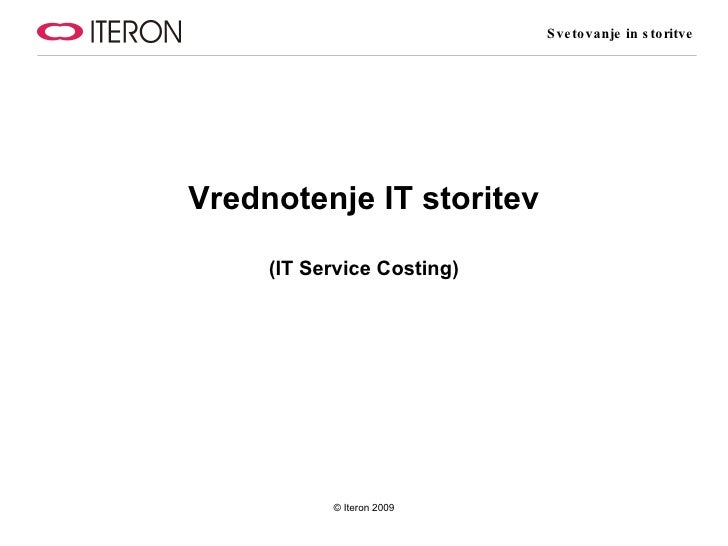 Iteron   Vrednotenje IT storitev - IT Service costing