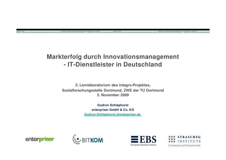 Markterfolg durch Innovationsmanagement      - IT-Dienstleister in Deutschland               2. Lernlaboratorium des integ...
