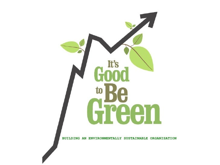 It's good to be green