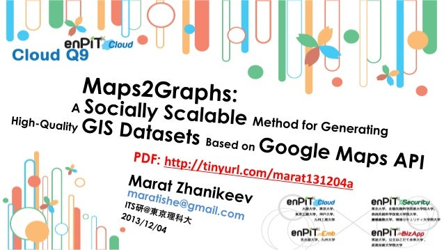 Maps2Graphs: A Socially Scalable Method for Generating High-Quality GIS Datasets Based on Google Maps API