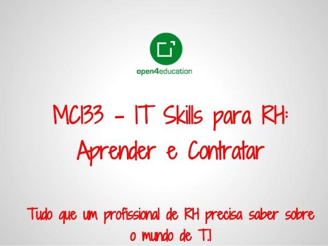 MC133 - IT Skills para RH:        Aprender e ContratarTudo que um profissional de RH precisa saber sobre                 o...