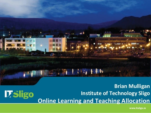 Brian Mulligan Institute of Technology Sligo  Online Learning and Teaching Allocation