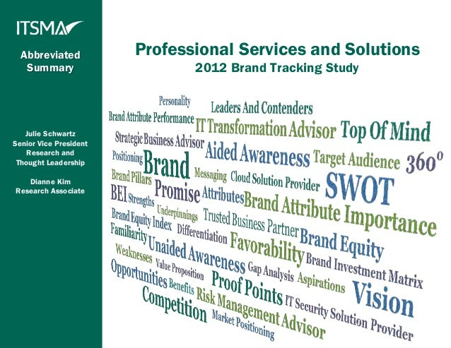 Abbreviated           Professional Services and Solutions   Summary                     2012 Brand Tracking Study   Julie ...