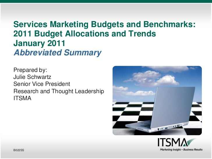 Services Marketing Budgets and Benchmarks:2011 Budget Allocations and TrendsJanuary 2011Abbreviated SummaryPrepared by:Jul...