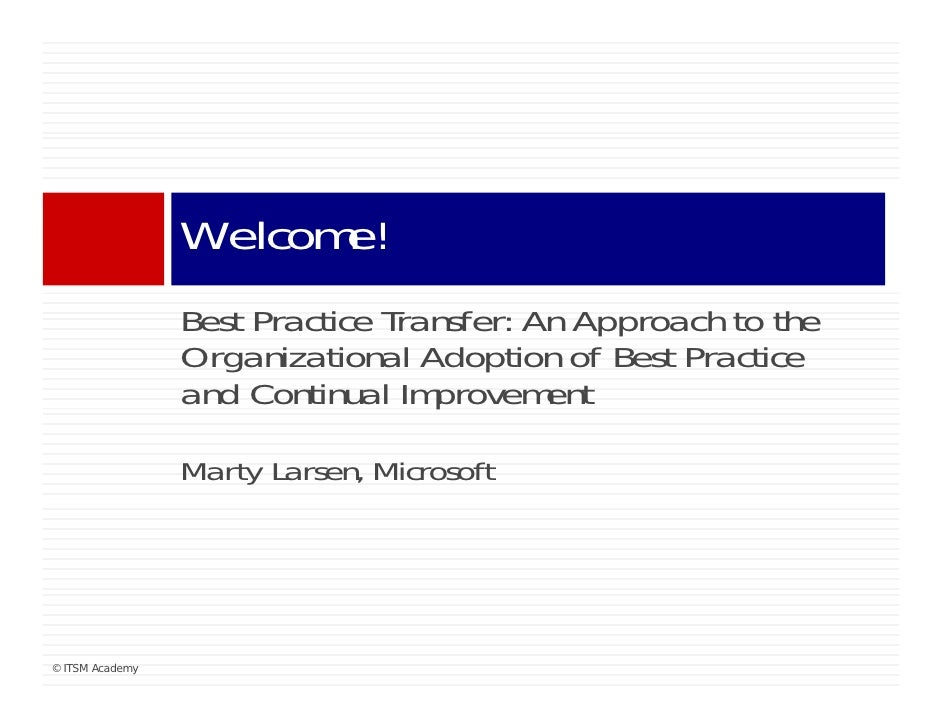 Best Practice Transfer: An approach to the organizational adoption of best practice and continual improvement