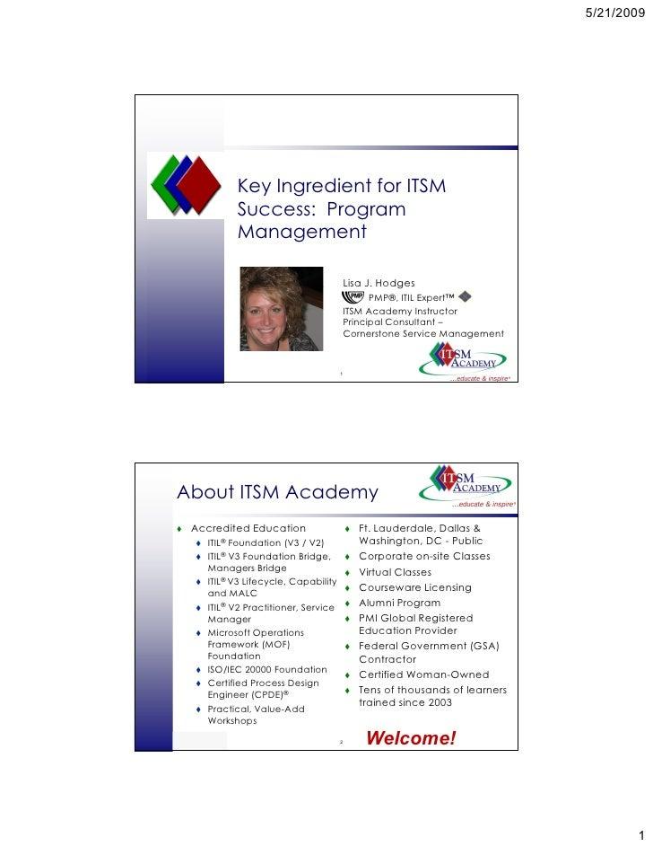 5/21/2009                      Key Ingredient for ITSM                  Success: Program                  Management      ...