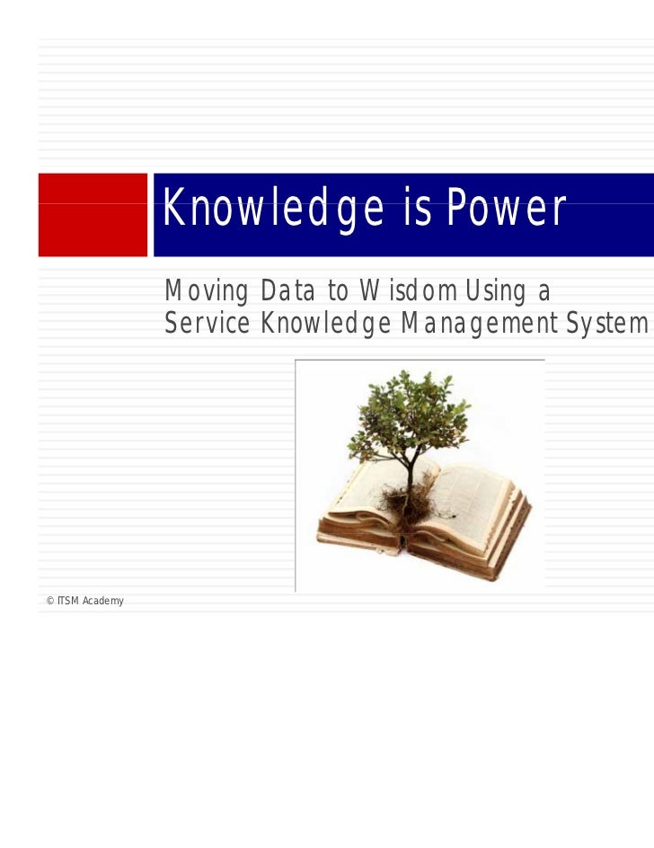Knowledge is Power                 Moving D t t Wi d Using                 M i Data to Wisdom U i a                 Servic...