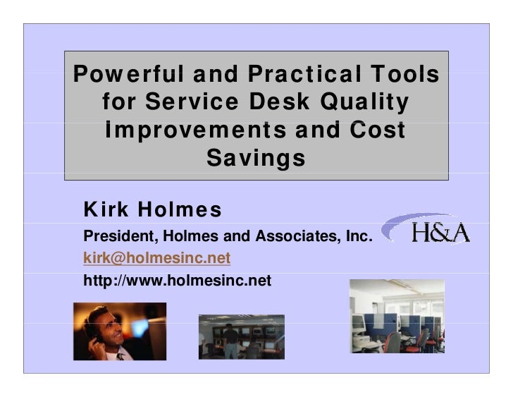 Powerful and Practical Tools  for Service Desk Quality  Improvements and C t  I            t   d Cost           SavingsKir...