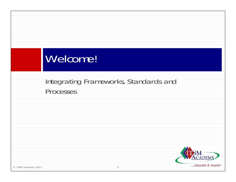 Integrating ITSM Frameworks, Standards and Processes - ITSM Academy Webinar