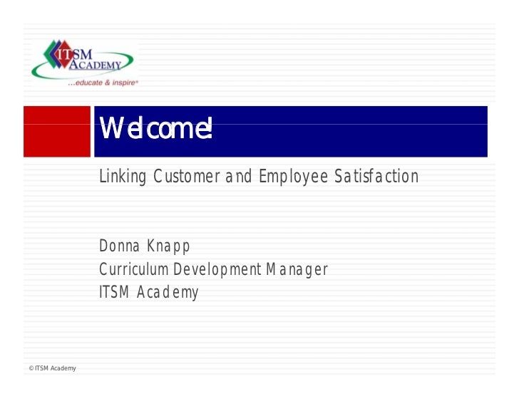 Welcome!                 Wl     !                 Linking Customer and Emplo ee Satisfaction                         C sto...
