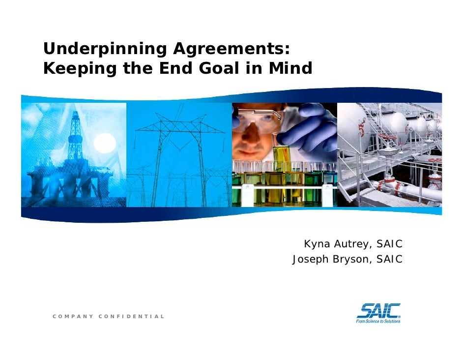 Underpinning Agreements:Keeping the End Goal in Mind                            Kyna Autrey, SAIC                         ...