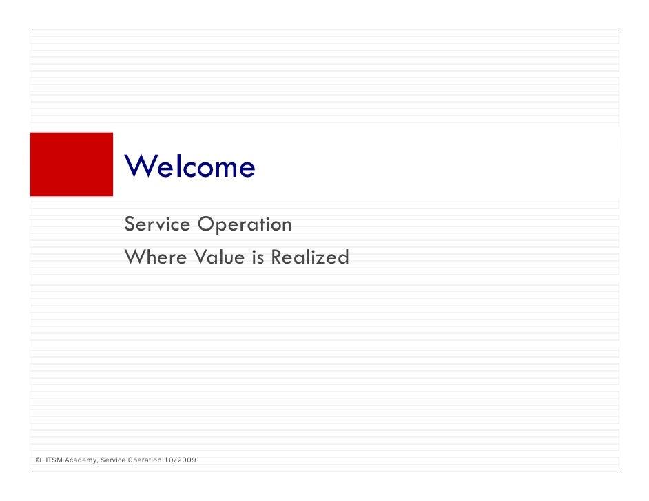 Welcome                       W l                       Service Operation                       S i O         i           ...