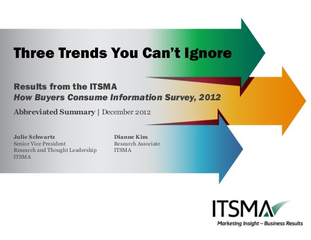 Three Trends You Can't IgnoreResults from the ITSMAHow Buyers Consume Information Survey, 2012Abbreviated Summary | Decemb...