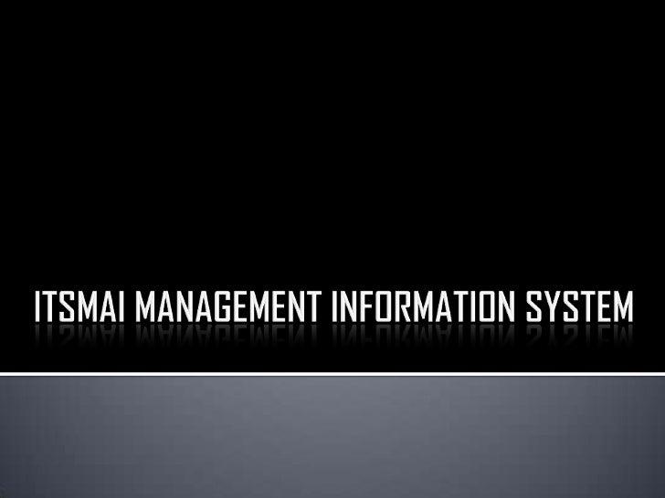 ITSMAI MANAGEMENT INFORMATION SYSTEM<br />