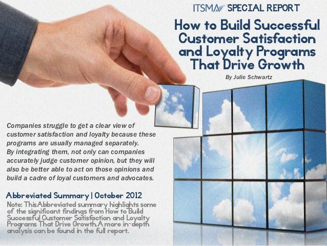 How to Build Successful Customer Satisfaction and Loyalty Programs That Drive Growth - Abbreviated Summary