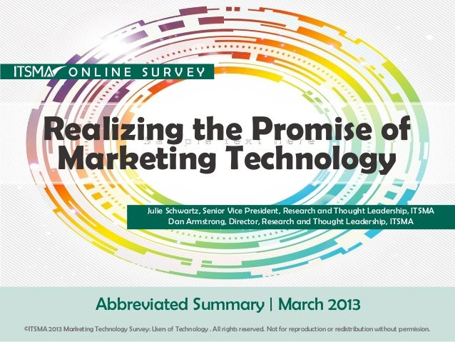 Realizing the Promise ofMarketing TechnologyJulie Schwartz, Senior Vice President, Research and Thought Leadership, ITSMAD...