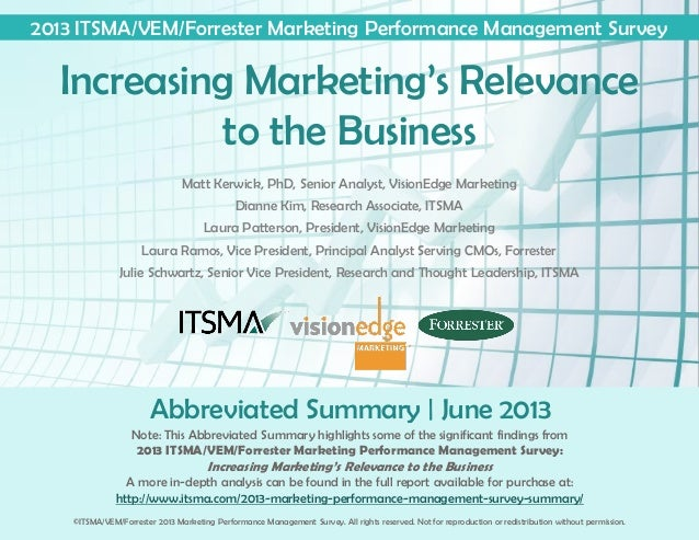 Note: This Abbreviated Summary highlights some of the significant findings from 2013 ITSMA/VEM/Forrester Marketing Perform...